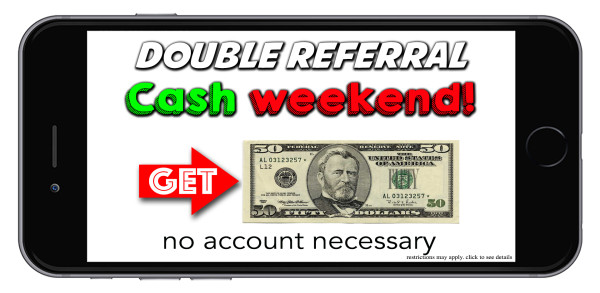 double-referral-cash-weekend